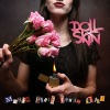 Doll Skin - Manic Pixie Dream Girl