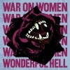 War On Women - Wonderful Hell